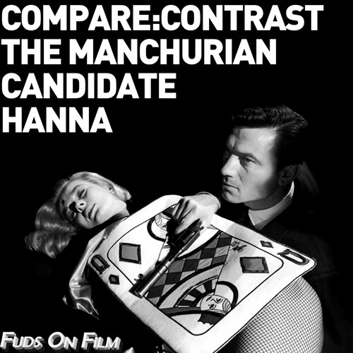 Compare & Contrast: Hanna and The Manchurian Candidate