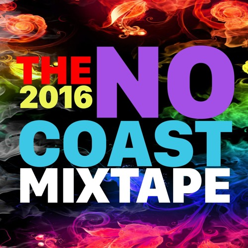 The 2016 No Coast Mixtape