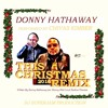 Donny Hathaway-This Christmas(performed by Chivas Kimber)2016 RMX