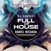 FULL of HOUSE DJ CONTEST -> DANIEL NICOARA