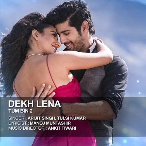 Tu Nazm Nazm Sa Mere Song Download 2: Arijit Singh, Tulsi Kumar