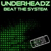 UnderHeadz - Beat The System (Jacked Out Mix)