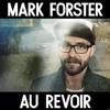 Mark_Forster_Au_revoir (eMyAeDs edit) FREE DL