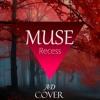 Muse - Recess (Guitar/Bass   Cover)