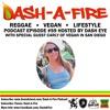 EP #59 W/ CARLY OF VEGAN IN SAN DIEGO HOSTED BY DASH EYE-REGGAE & VEGAN PODCAST