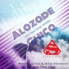 Alozade & Chico 2017 New Songs Mixtape