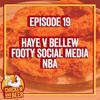 Episode 19 - David Haye v Tony Bellew, Football on Social Media and NBA