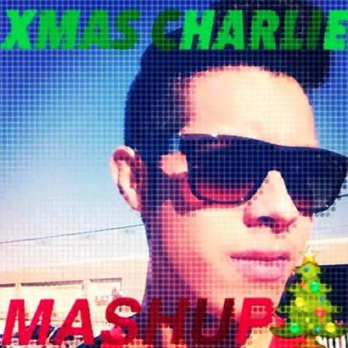 XMAS CHARLIE MASHUP