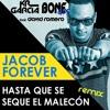 Jacob Forever X David Romero Hasta Que Se Seque El Malecu00f3n Bone Gds And Kr Garcu00eda Remix Mp3