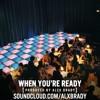 When You're Ready (Prod. by Alex Brady)
