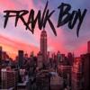 Frank Boy Prod. By HBK - Time To Git Your Money Up