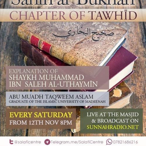 Book of Tawheed - Sahih al-Bukhari - Abu Muadh Taqweem | Manchester