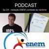 Ep 24 - redação ENEM combate ao Racismo