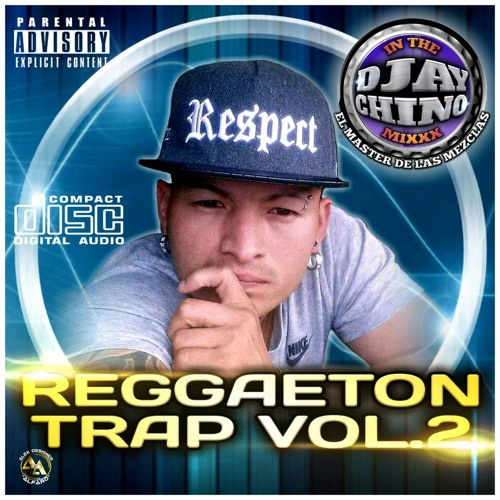 Reggaeton Trap Vol. 2 *Djay Chino In The Mixxx*