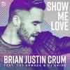 Brian Justin Crum feat. Toy Armada & DJ GRIND - Show Me Love