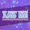 My Shiny Teeth And Me - NateWantsToBattle (iTunes Version)