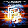 Dannic & We AM X Arno Cost & Norman Doray - Strong Move (Jaremu & Alex Rosales Edit)