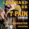 T-Pain Ft Teddy Verseti - CHURCH - (Leonhard Mark Remix)
