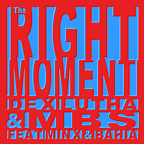 The Right Moment feat MINX & BAHIA