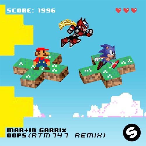 MartinGarrix-Ooops(RTM747 Remix)
