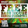 FREE Bass House Serum Presets 3 [15 xFer Serum Presets + 40 Drum Samples]