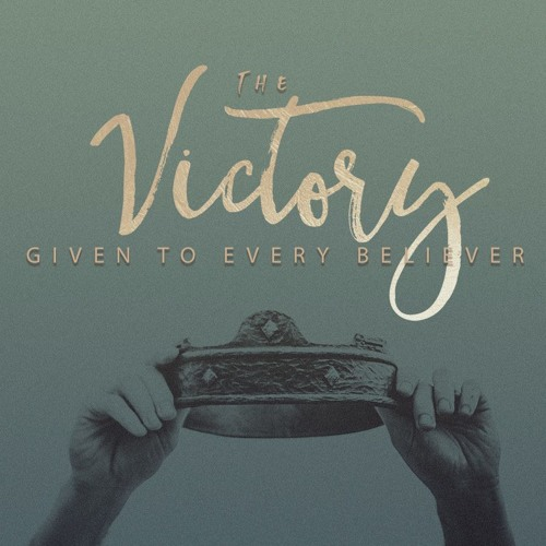 The Victory Given To Every Believer Pt.2