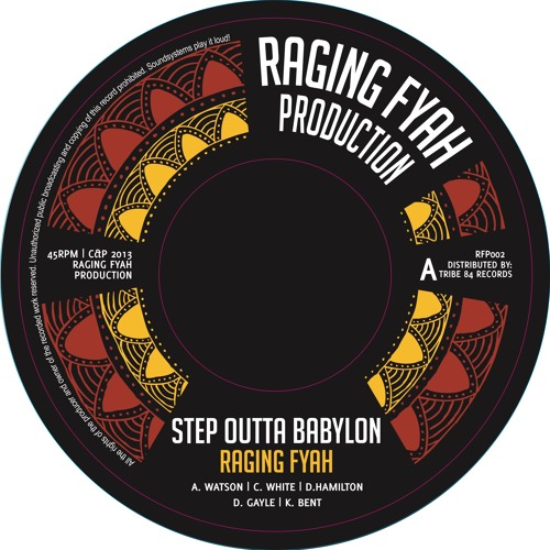 RAGING FYAH - STEP OUTTA BABYLON / VIBRONICS - STEP OUTTA BABYLON DUB |RFP002|