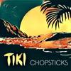 Chopsticks - Synergy - Tiki
