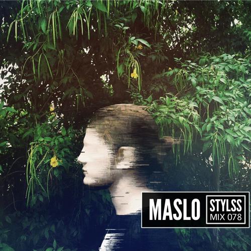 STYLSS Mix 078: MASLO