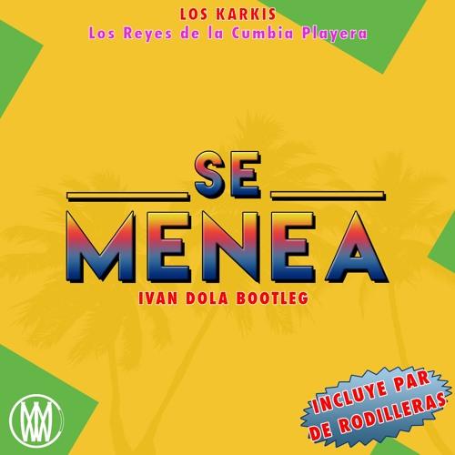 Los Karkis - Se menea (Ivan Dola Bootleg)