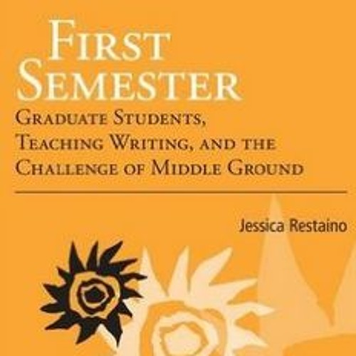 First Semester by Jessica Restaino