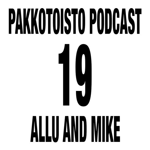 Pakkotoisto podcast #19