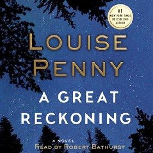 A GREAT RECKONING by Louise Penny, read by Robert Bathurst
