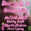She Get It From Her Momma Critty Feat GhettoBarbie