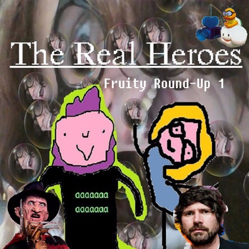 The Real Heroes Episode 4: Fruity Round-Up 1