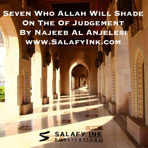 Seven Who Allah Will Shade On The Of Judgement By Najeeb Al Anjelesi