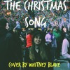 The Christmas Song (Chestnuts Roasting On An Open Fire)- By Nat King Cole (Cover By Whitney Blake)