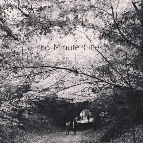 60 Minute Cities