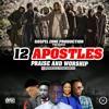 12 Apostles - Praise And Worship