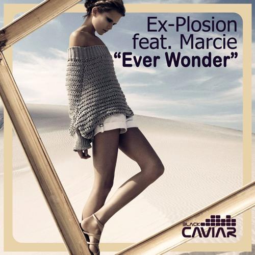 Ex-Plosion feat. Marcie - Ever Wonder (Radio Mix)