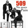 509 - No More Pain [New Release 2016]