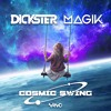 Dickster & Magik - Cosmic Swing (OUT NOW!)