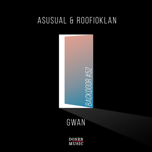 AsUsual & Roofioklan - Gwan (Original Mix)