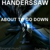HANDERSSAW-ABOUT TO GO DOWN( original music ).mp3