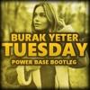 Burak Yeter – Tuesday ft. Danelle Sandoval (Power Base Bootleg)