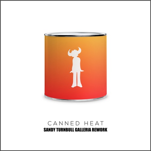 **Free Download** - Canned Heat (Sandy Turnbull Galleria Rework)