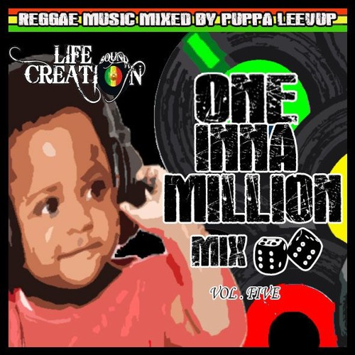 ONE INNA MILLION MIX reggae music Vol Five by Selecta Leevup ( déc 2016 )