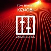 Tom Bryder - Kenobi [JAIL Records]