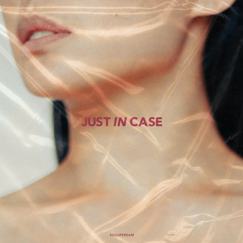 Just In Case [Prod. E. Doza]