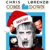 Chris Lorenzo - Come Down (Akey's Xmas Edit)